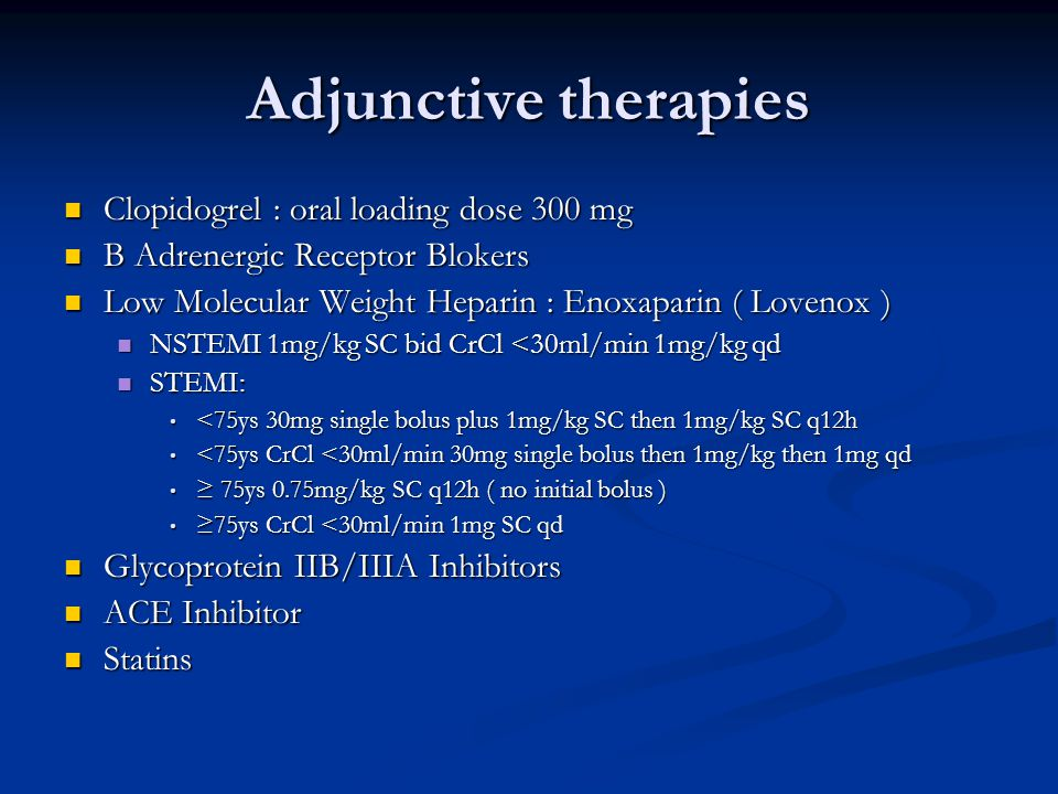 Adjunctive therapies Clopidogrel : oral loading dose 300 mg