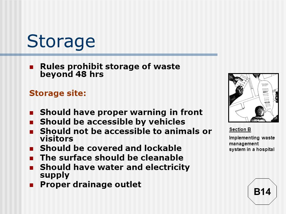 Storage B14 Rules prohibit storage of waste beyond 48 hrs