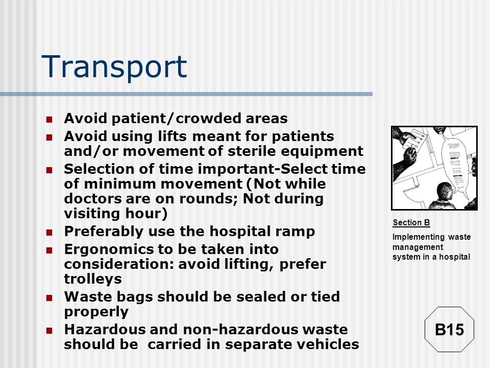 Transport B15 Avoid patient/crowded areas