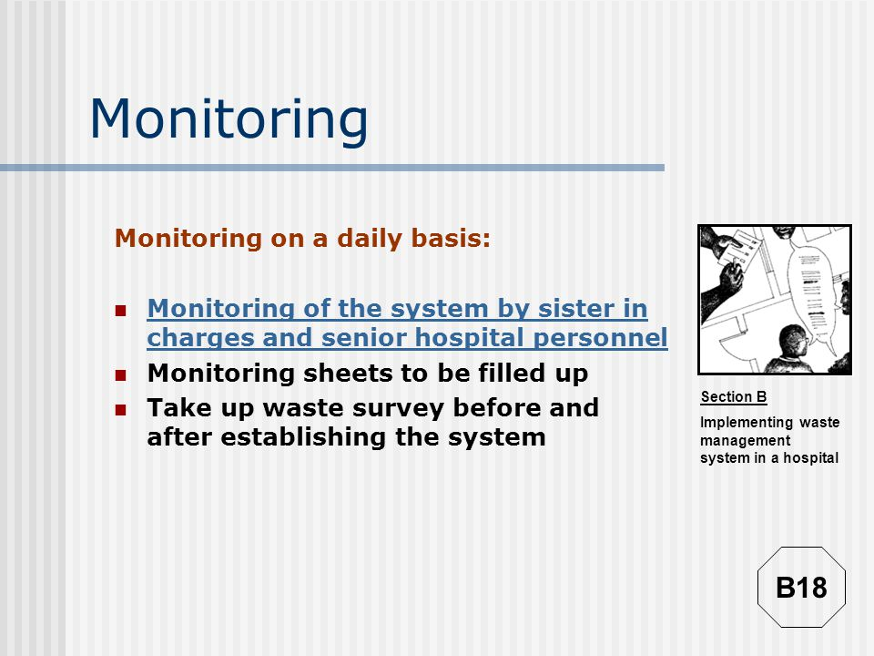 Monitoring B18 Monitoring on a daily basis: