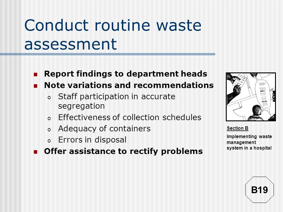 Conduct routine waste assessment