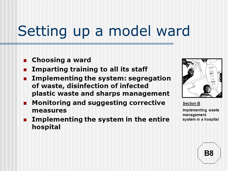 Setting up a model ward B8 Choosing a ward