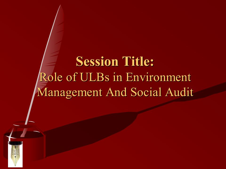 Session Title: Role of ULBs in Environment Management And Social Audit