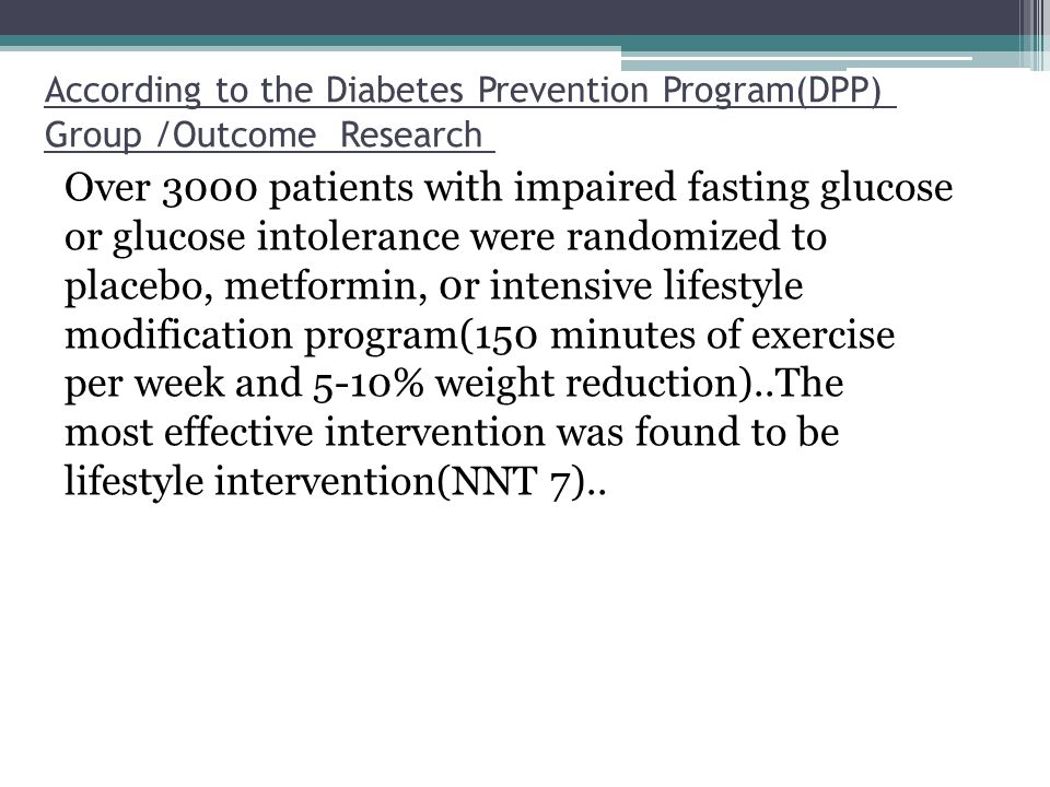 According to the Diabetes Prevention Program(DPP) Research Group /Outcome