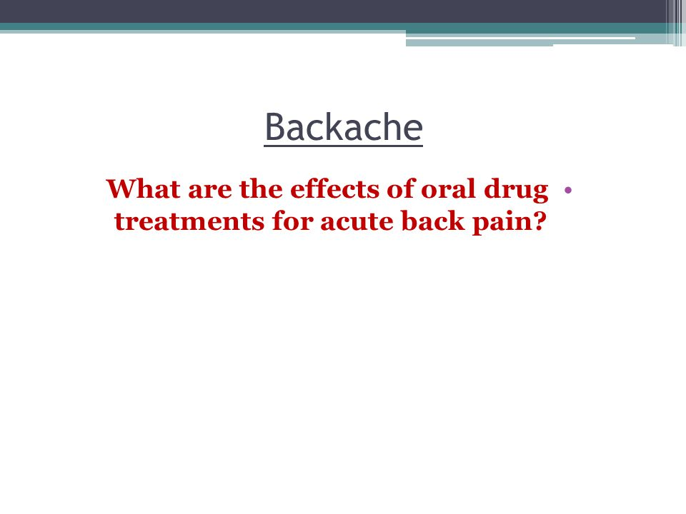What are the effects of oral drug treatments for acute back pain