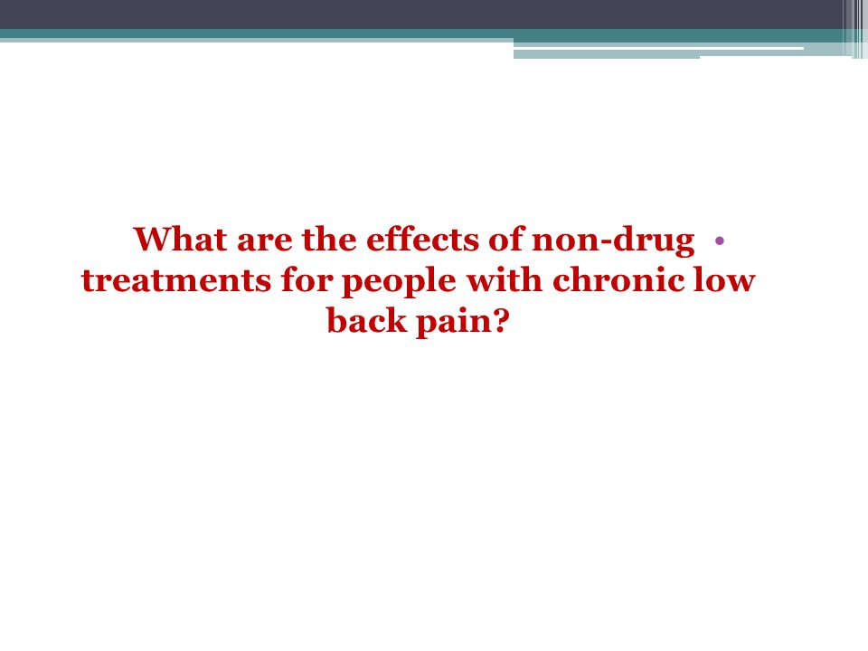 What are the effects of non-drug treatments for people with chronic low back pain