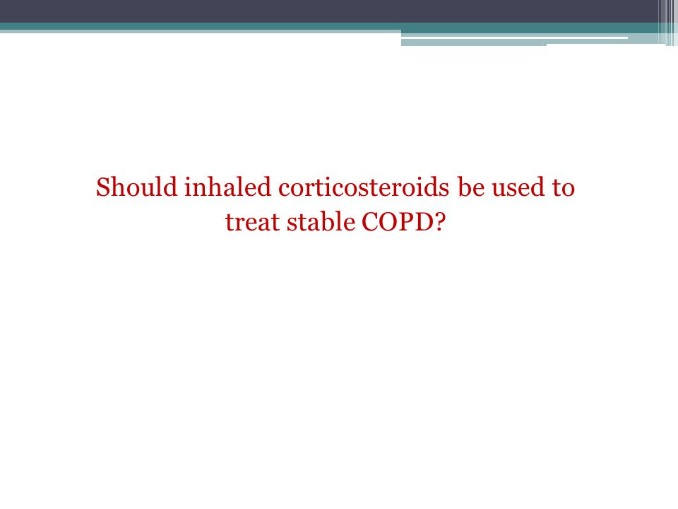 Should inhaled corticosteroids be used to
