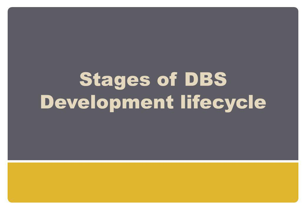 Stages of DBS Development lifecycle
