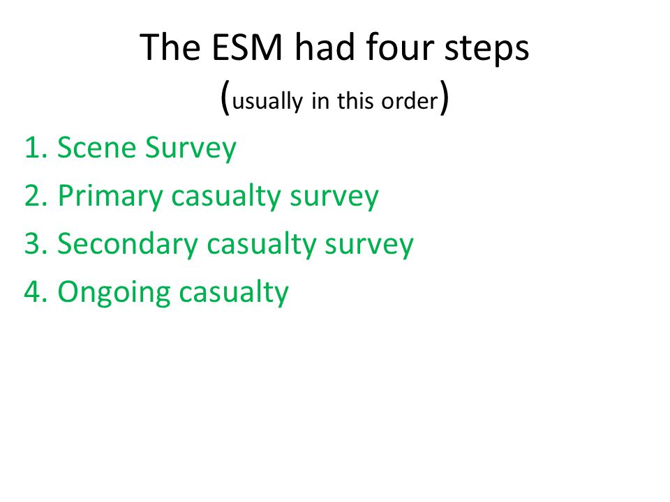 The ESM had four steps (usually in this order)