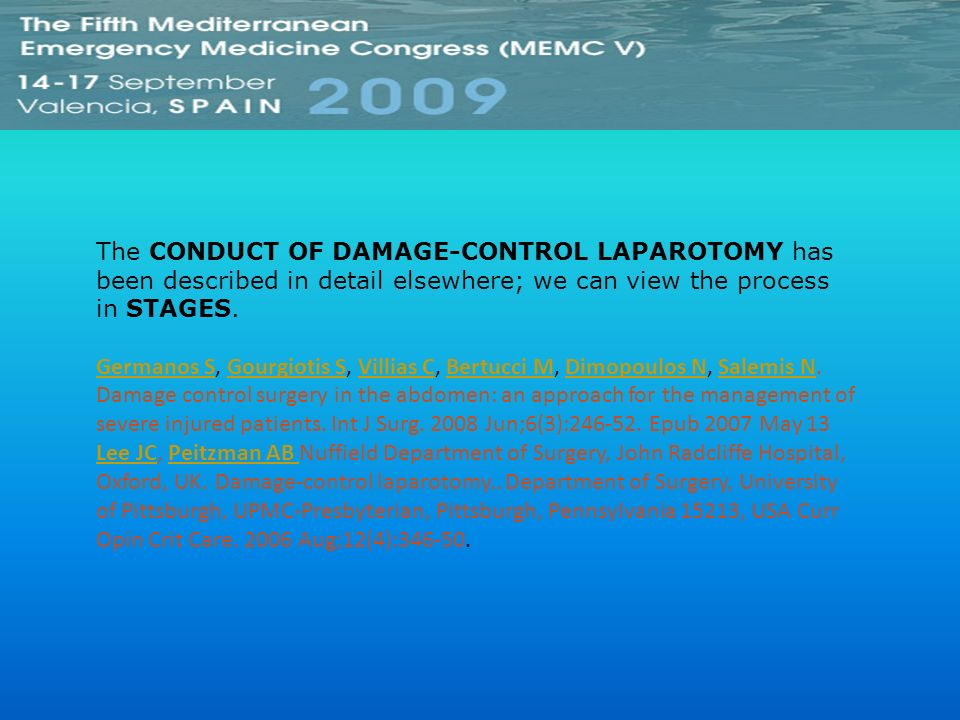 The CONDUCT OF DAMAGE-CONTROL LAPAROTOMY has been described in detail elsewhere; we can view the process in STAGES.