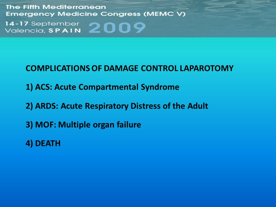 COMPLICATIONS OF DAMAGE CONTROL LAPAROTOMY