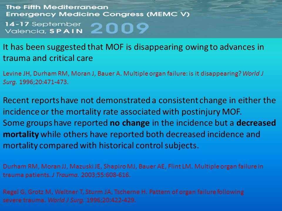 It has been suggested that MOF is disappearing owing to advances in trauma and critical care