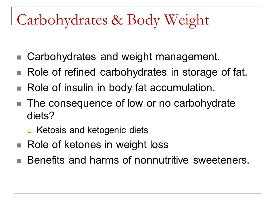 Carbohydrates & Body Weight