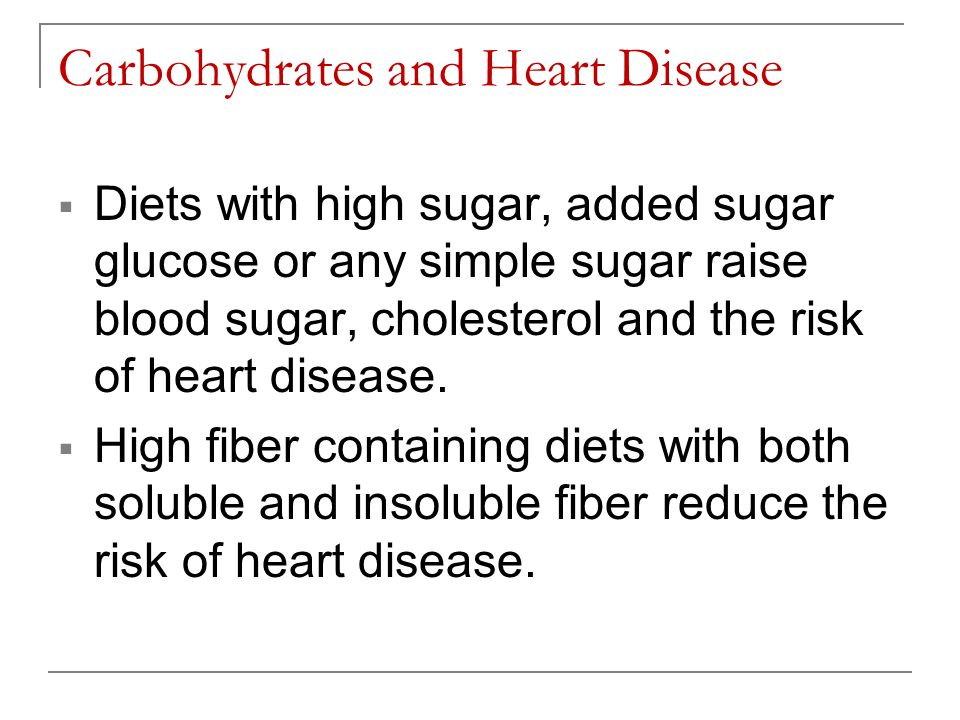 Carbohydrates and Heart Disease