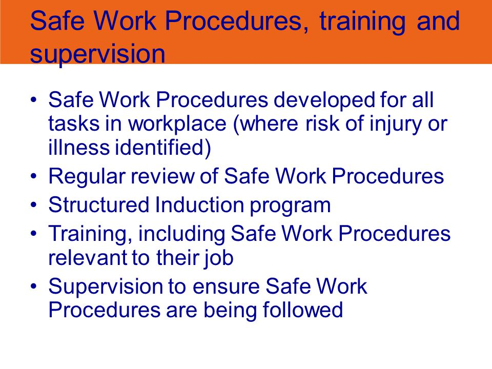 Safe Work Procedures, training and supervision