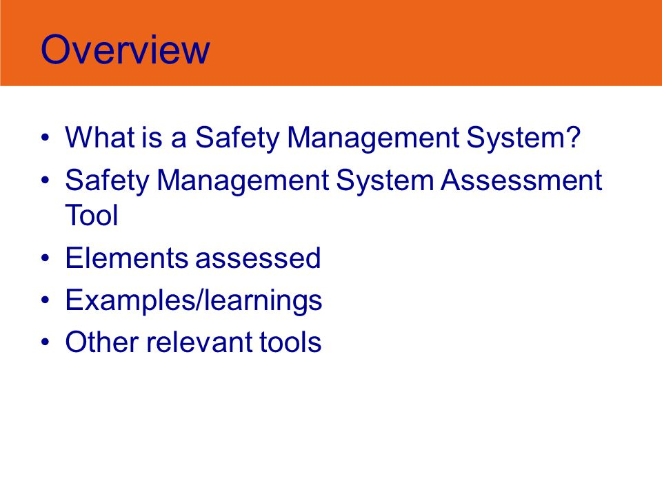 Overview What is a Safety Management System