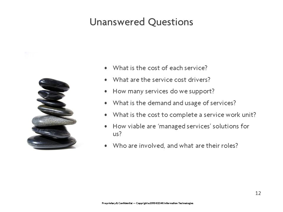 Unanswered Questions What is the cost of each service