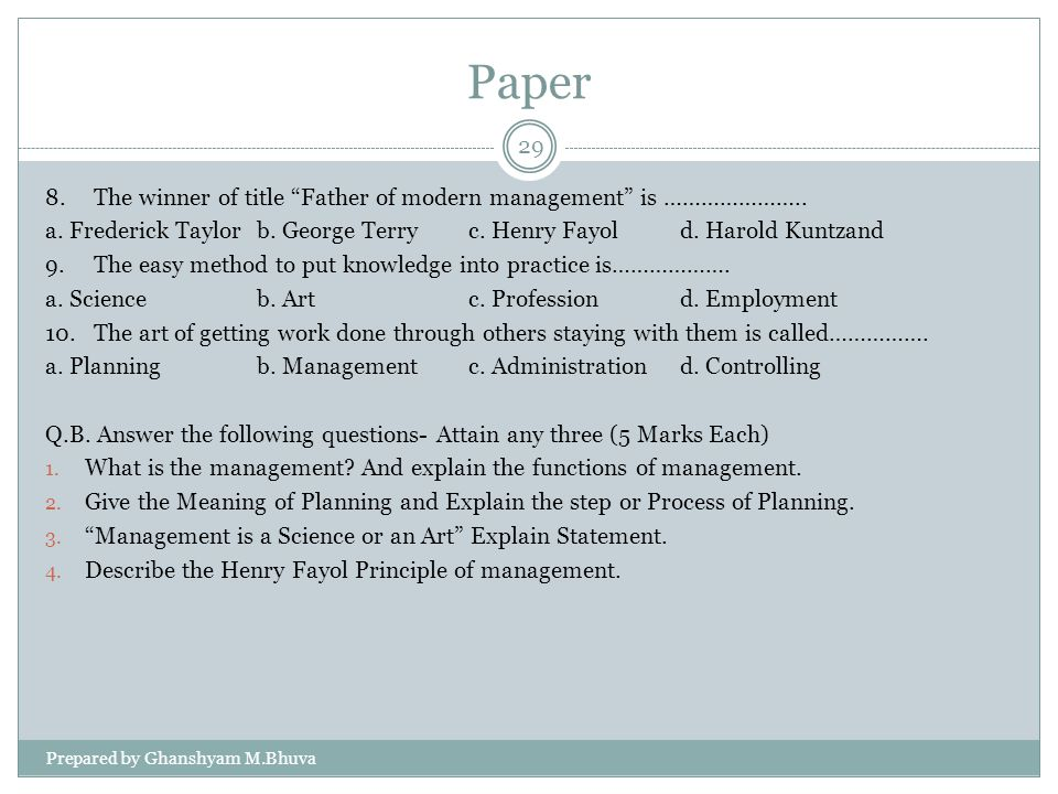 Paper 8. The winner of title Father of modern management is ………………….. a. Frederick Taylor b. George Terry c. Henry Fayol d. Harold Kuntzand.