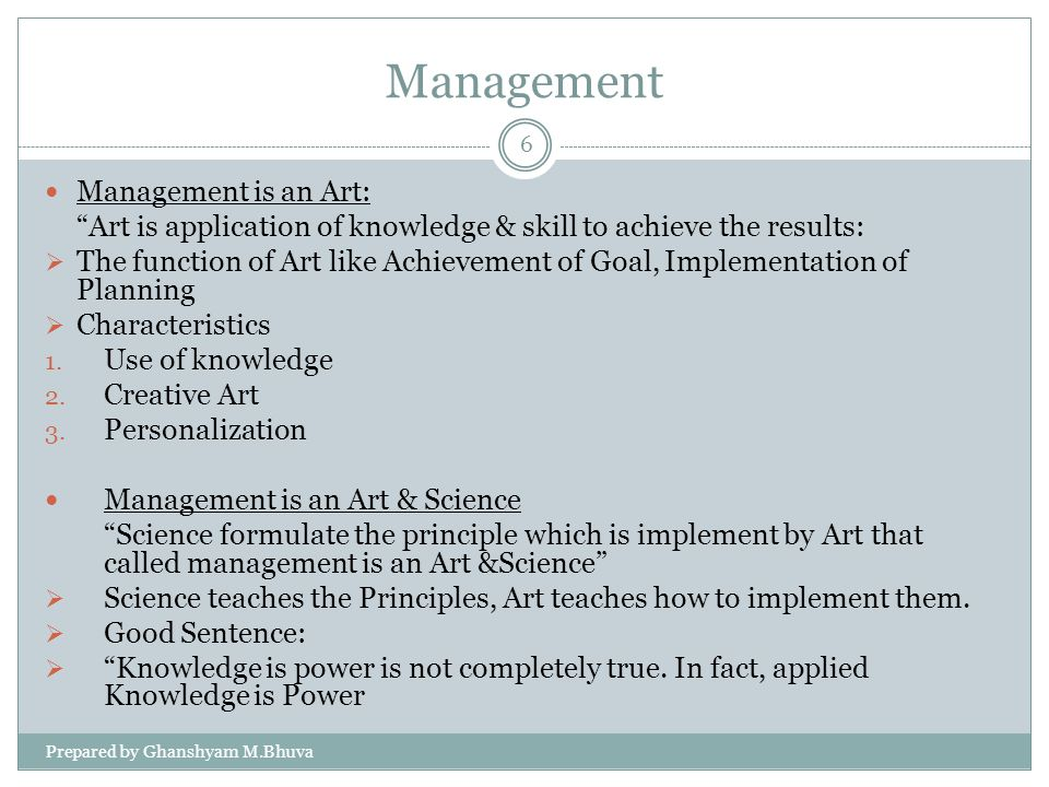 Management Management is an Art: