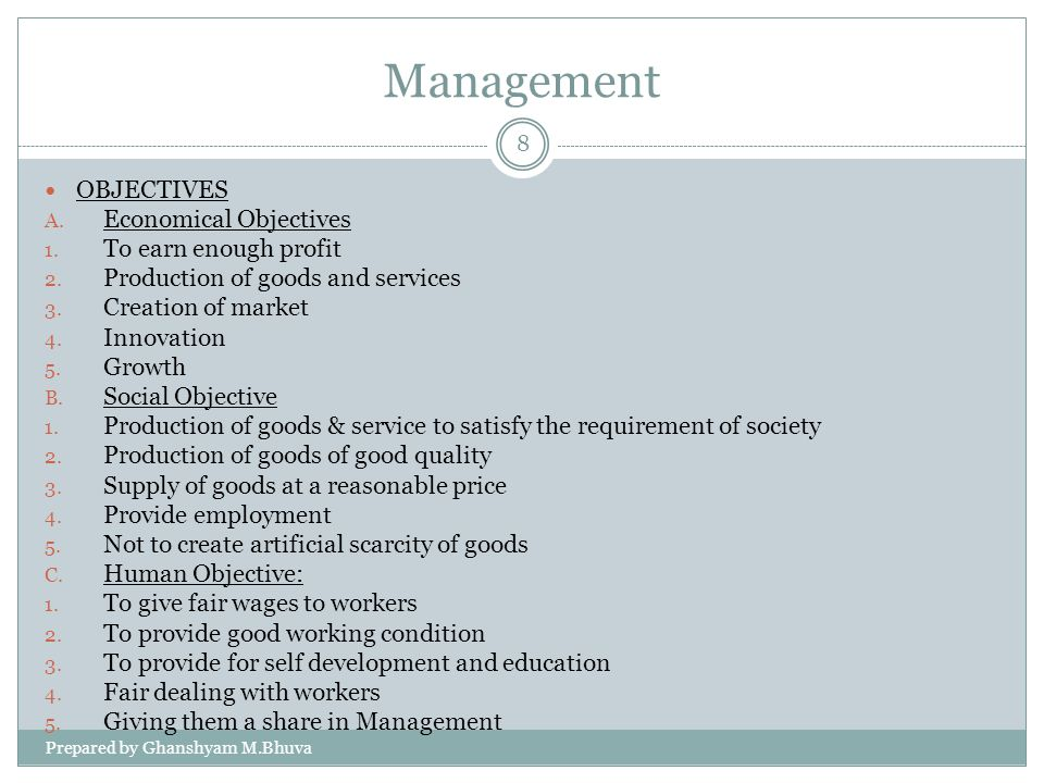 Management OBJECTIVES Economical Objectives To earn enough profit
