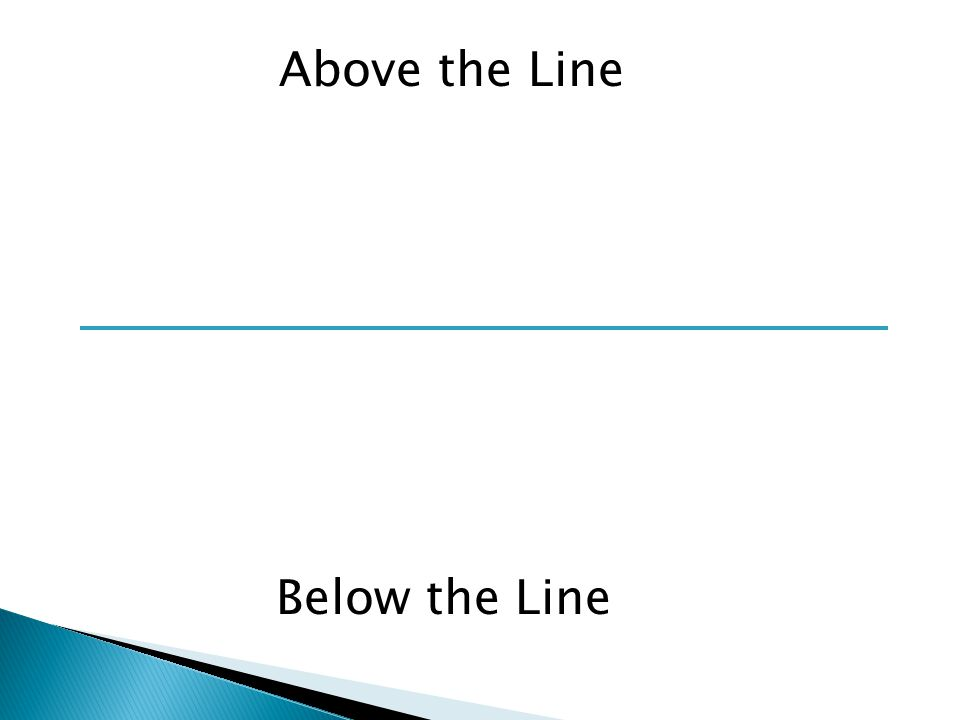 Above the Line Below the Line