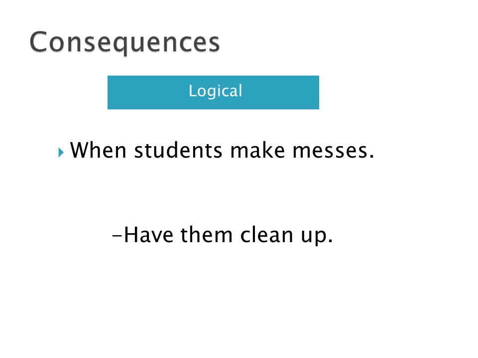 When students make messes.