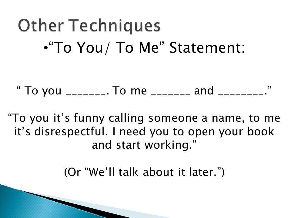 Other Techniques To You/ To Me Statement: