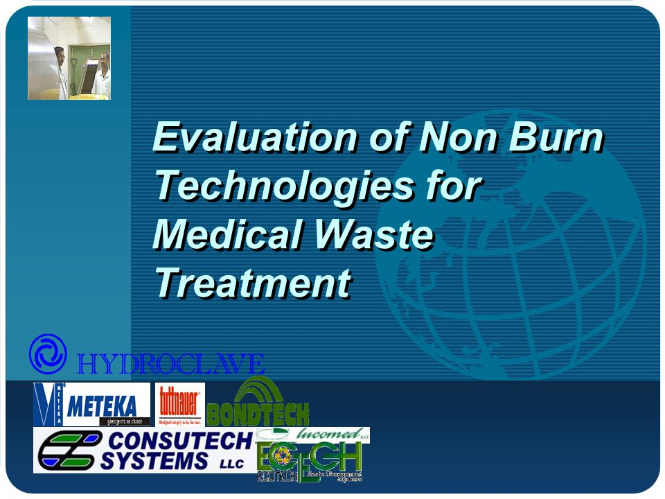 Evaluation of Non Burn Technologies for Medical Waste Treatment