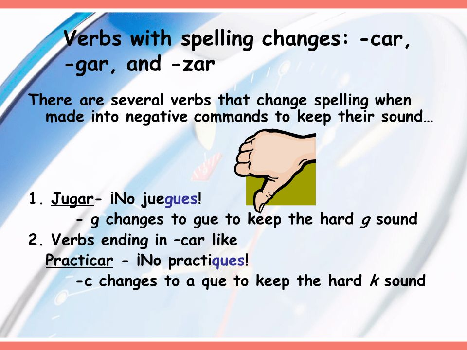 Verbs with spelling changes: -car, -gar, and -zar