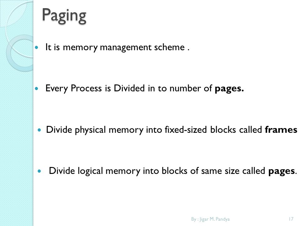 Paging It is memory management scheme .