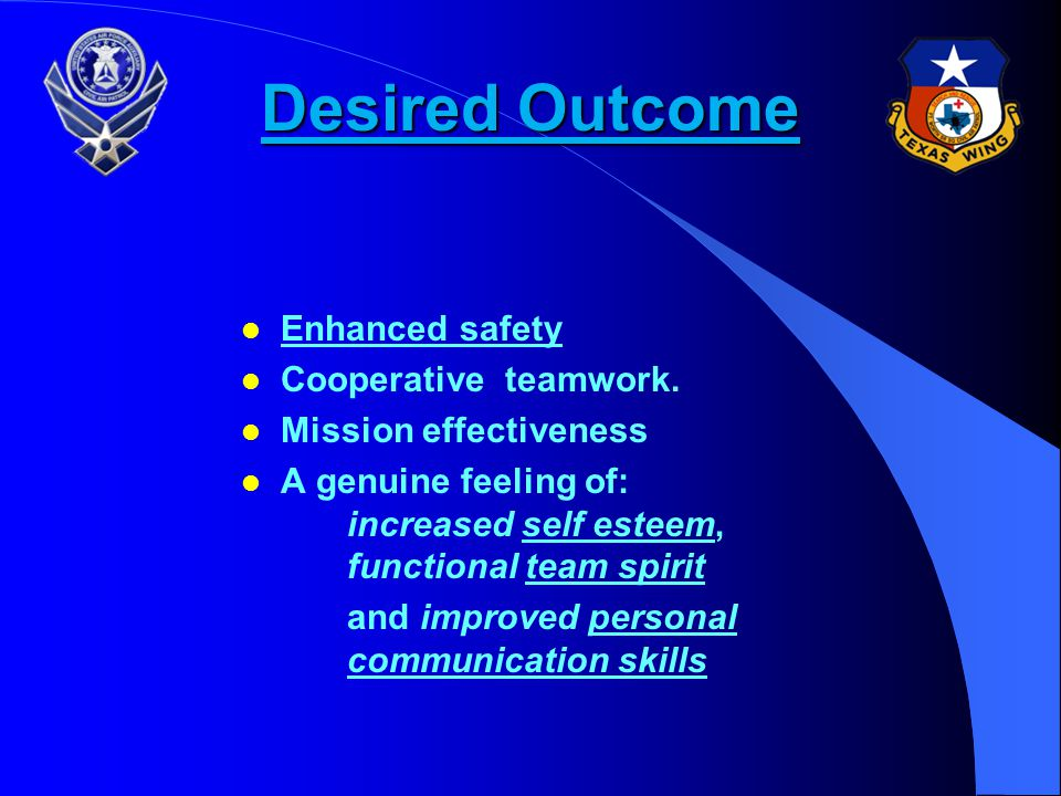 Desired Outcome Enhanced safety Cooperative teamwork.