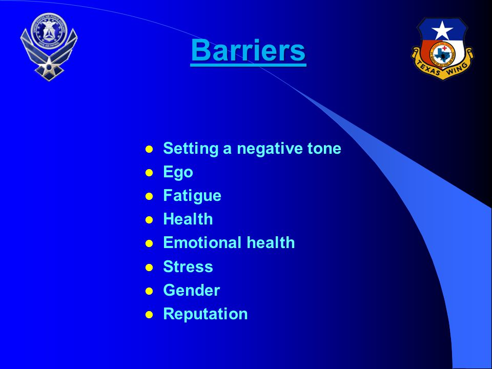 Barriers Setting a negative tone Ego Fatigue Health Emotional health