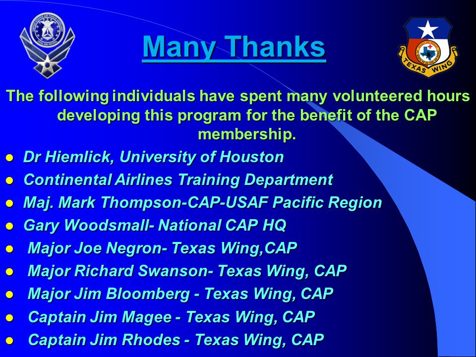 Many Thanks The following individuals have spent many volunteered hours developing this program for the benefit of the CAP membership.