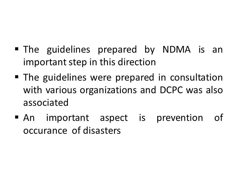 The guidelines prepared by NDMA is an important step in this direction