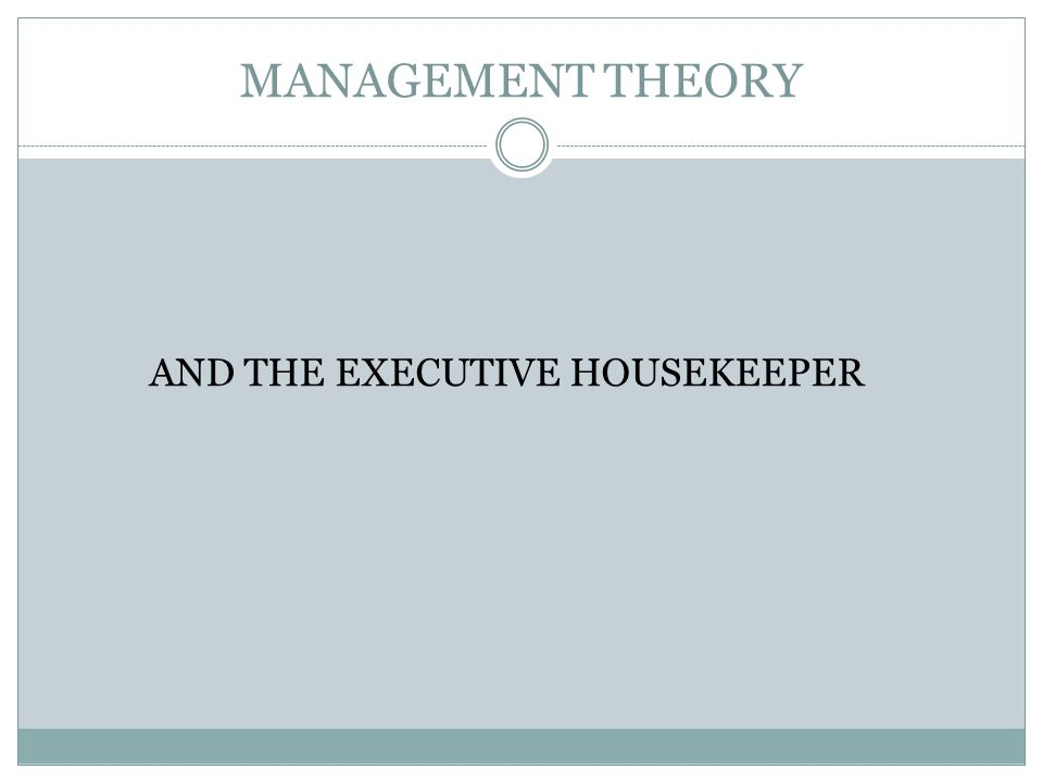 MANAGEMENT THEORY AND THE EXECUTIVE HOUSEKEEPER