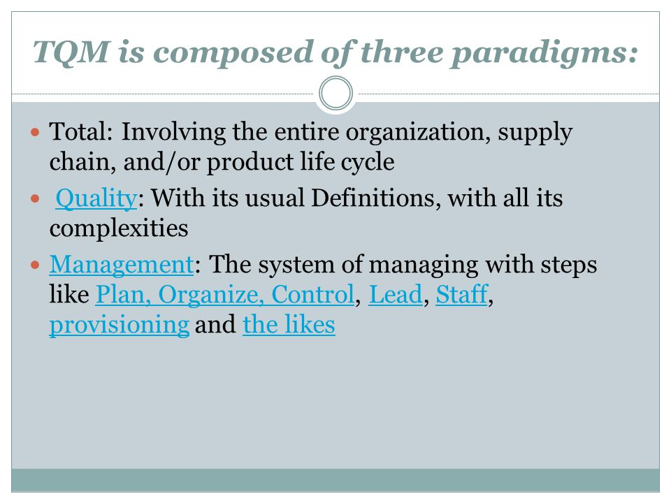 TQM is composed of three paradigms: