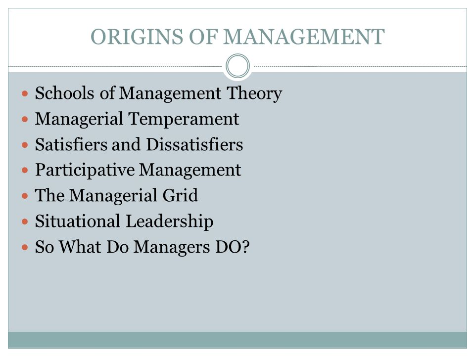 ORIGINS OF MANAGEMENT Schools of Management Theory