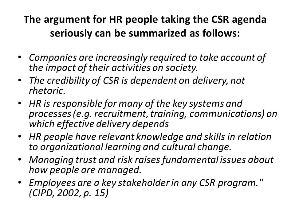 The argument for HR people taking the CSR agenda seriously can be summarized as follows: