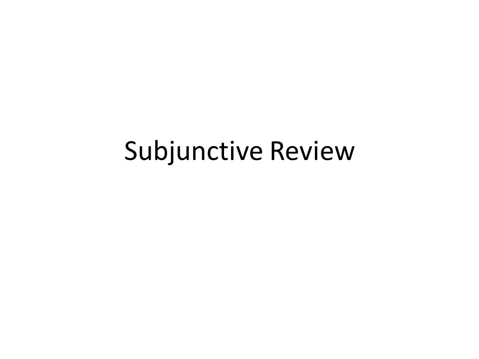 Subjunctive Review