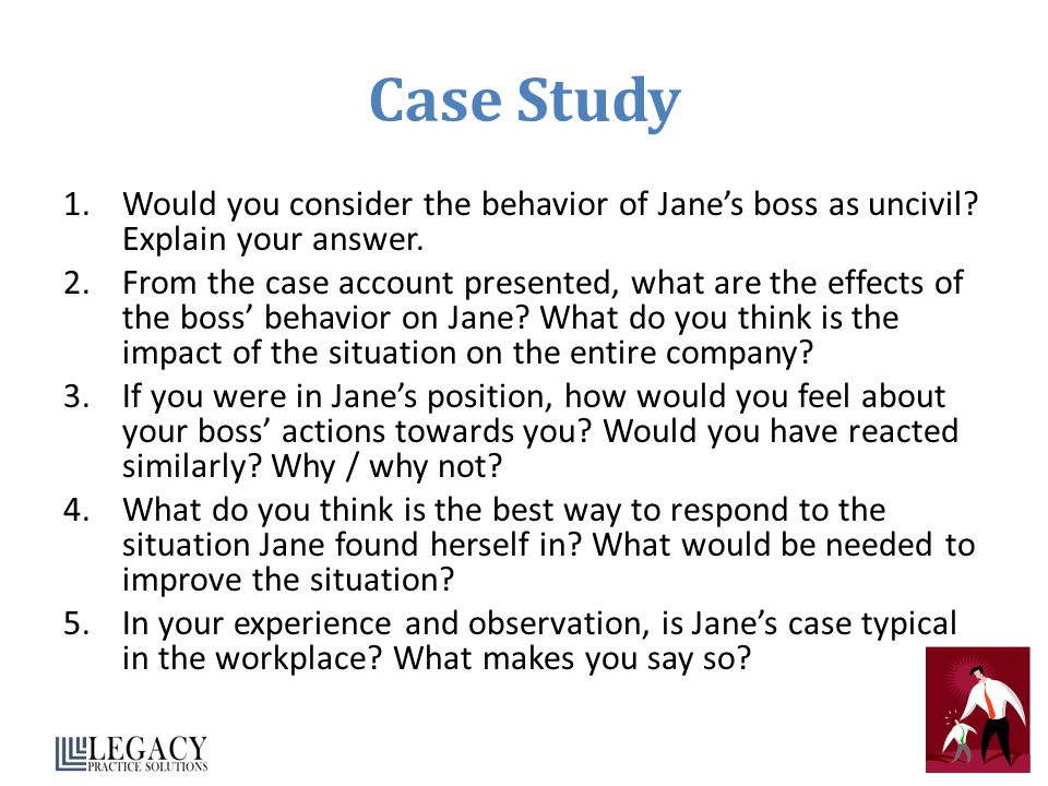 Case Study Would you consider the behavior of Jane's boss as uncivil Explain your answer.