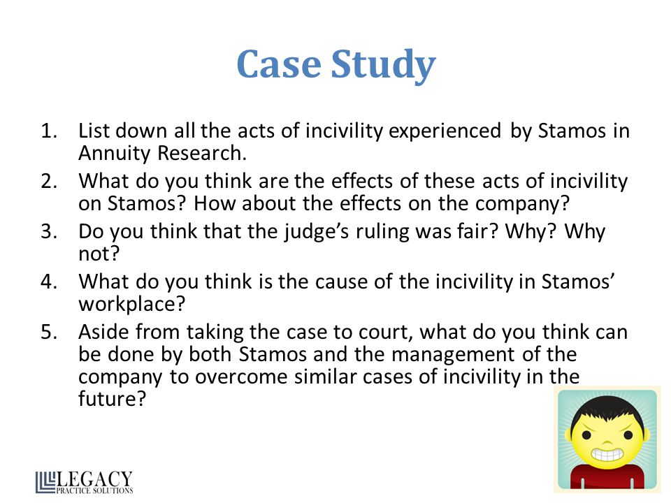 Case Study List down all the acts of incivility experienced by Stamos in Annuity Research.