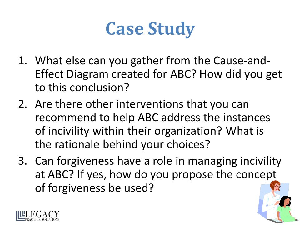 Case Study What else can you gather from the Cause-and-Effect Diagram created for ABC How did you get to this conclusion