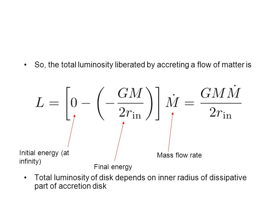 So, the total luminosity liberated by accreting a flow of matter is