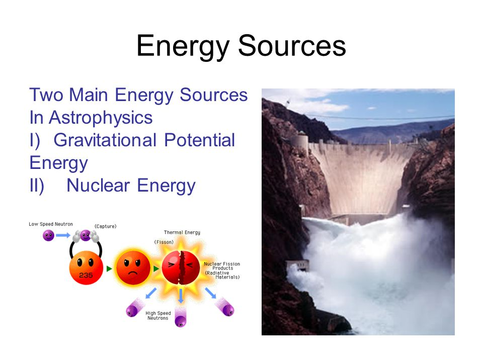 Energy Sources Two Main Energy Sources In Astrophysics