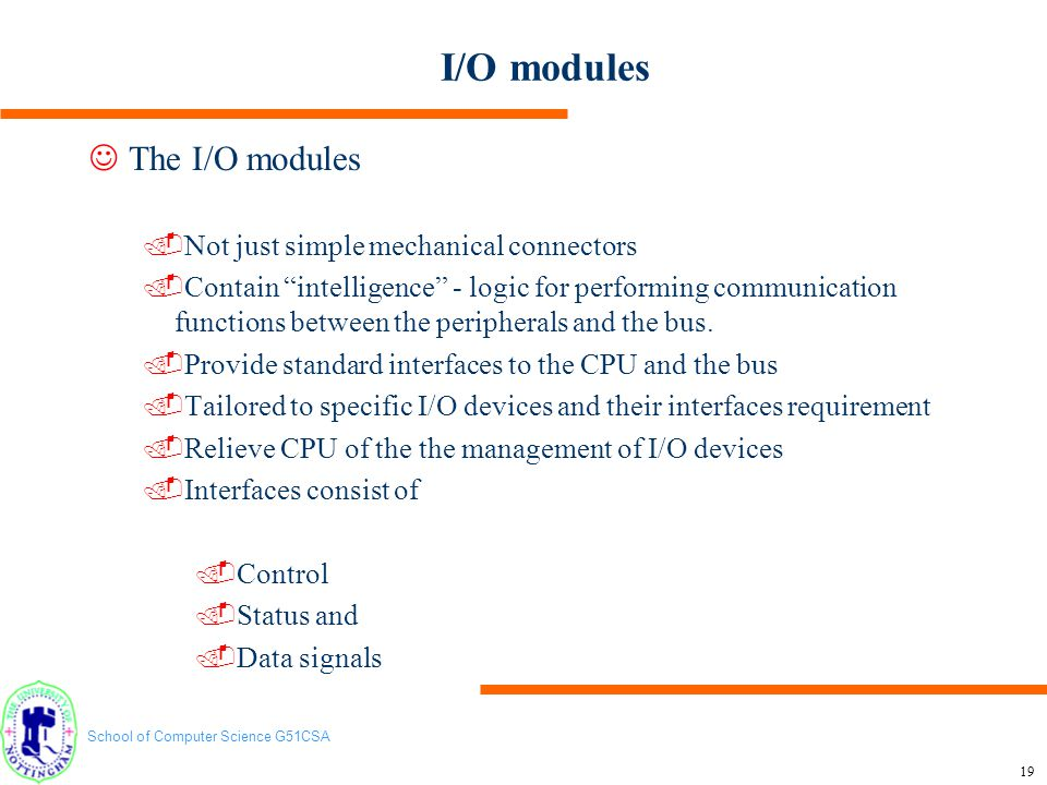 I/O modules The I/O modules Not just simple mechanical connectors