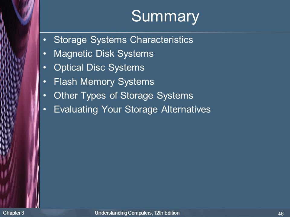 Summary Storage Systems Characteristics Magnetic Disk Systems