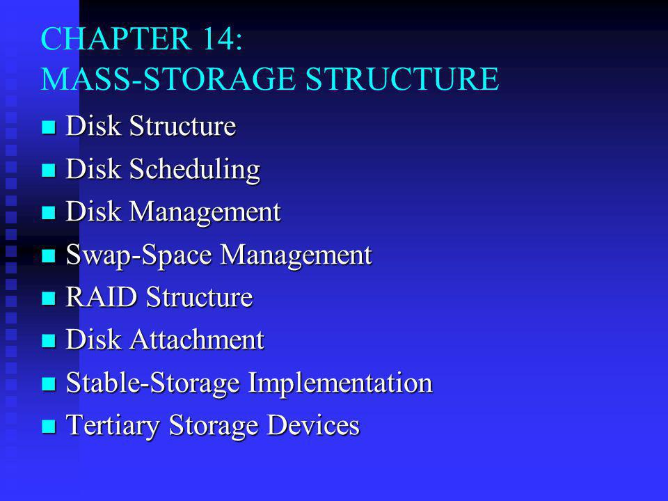 CHAPTER 14: MASS-STORAGE STRUCTURE