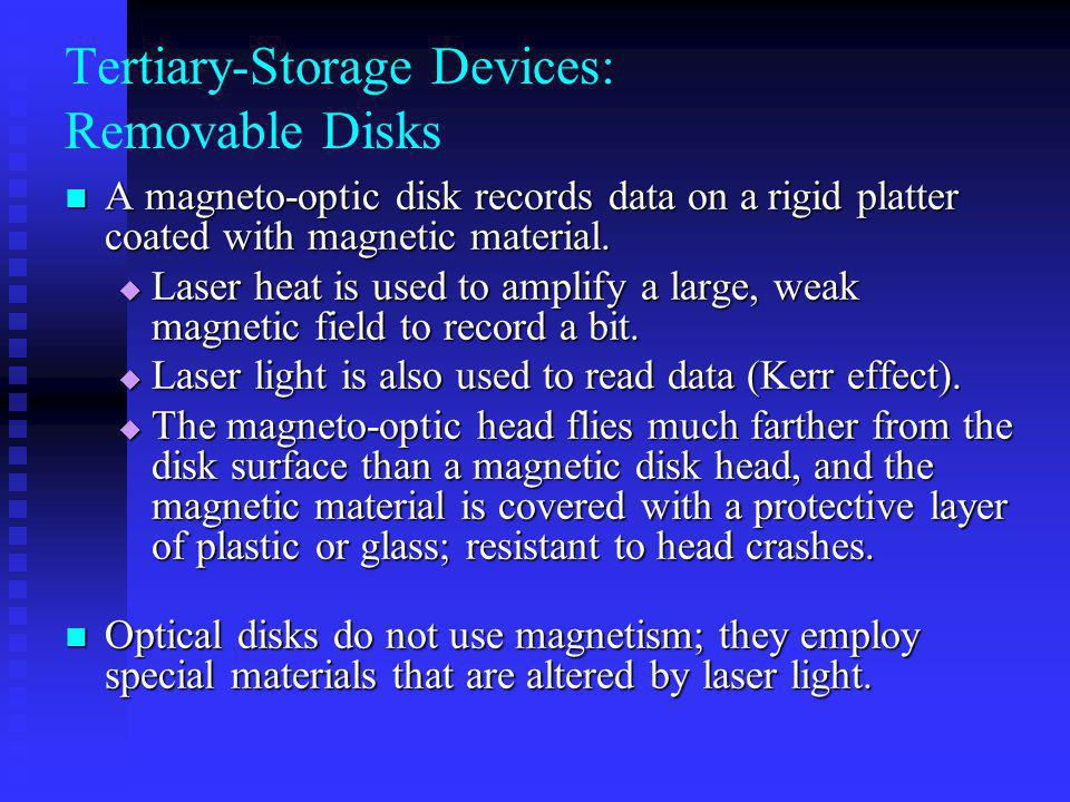 Tertiary-Storage Devices: Removable Disks
