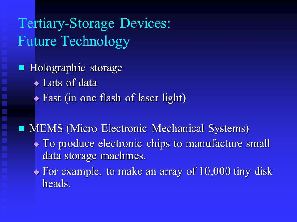 Tertiary-Storage Devices: Future Technology