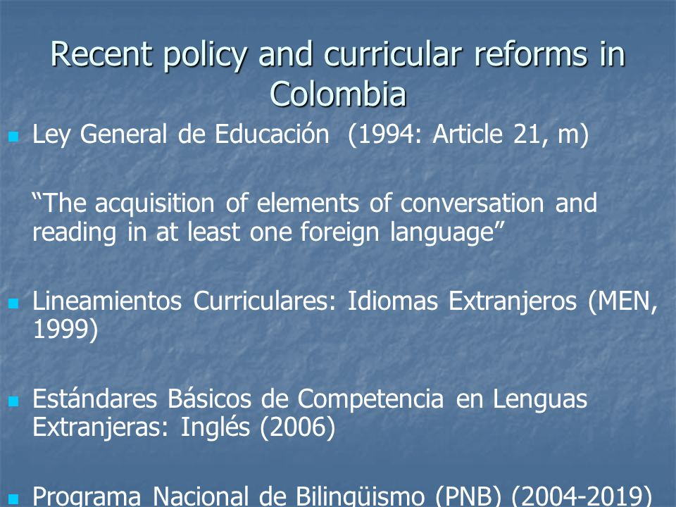 Recent policy and curricular reforms in Colombia